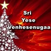Sri Yese Venhesenugaa Songs