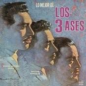 Lo Mejor De Los Tres Ases Songs