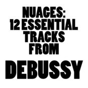 Nuages: 12 Essential Tracks From Debussy Songs