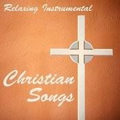 Relaxing Instrumental Christian Songs Songs