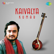 Kaivalya Kumar (new Recording) Songs