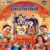 Vaat Pahate Mi Siddhanathachi Songs