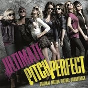 Ultimate Pitch Perfect (Original Motion Picture Soundtrack) Songs