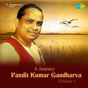 A Journey - Pandit Kumar Gandharva Vol 1 Songs