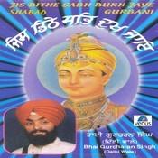 Jis Dithe Sabh Dukh Jaye Songs