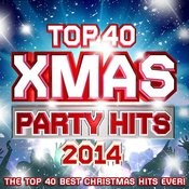Top 40 Xmas Party Hits 2014 - The Top 40 Best Christmas Hits Ever! Songs