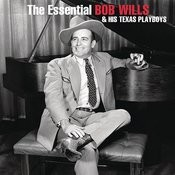 The Essential Bob Wills And His Texas Playboys Songs