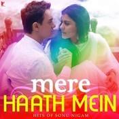 Mere Haath Mein - Hits Of Sonu Nigam Songs