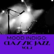 Mood Indigo: Classic Jazz, Vol. 2 Songs