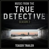 Music From The True Detective Season 2 Teaser Trailer Song