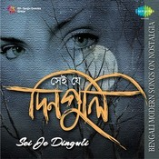 Sei Je Dinguli - Bengali Modern Songs On Nostalgia Songs
