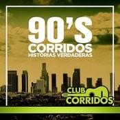 Club Corridos Presenta 90's Corridos Historias Verdaderas: Senor De Los Cielos, Entre Perico Y Perico, Chuy Y Mauricio, El Quitillo, Vida De Rey Songs