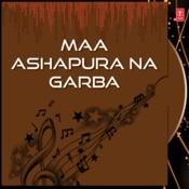 Maa Ashapura Na Garba Songs