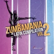 Zumbamania Latin Compilation Vol. 2 Songs