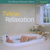 Bathtime Relaxation - The Ultimate Relaxation Album, Vol. V Songs