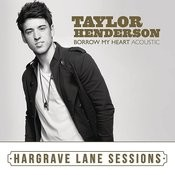 Borrow My Heart (Acoustic) [Hargrave Lane Sessions] Songs
