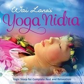 Yoga Nidra: Yogic Sleep For Complete Rest And Relaxation Songs