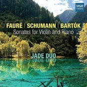 Faure, Schumann And Bartok: Sonatas For Violin And Piano Songs