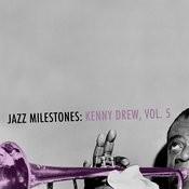 Jazz Milestones: Kenny Drew, Vol. 5 Songs