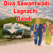 Diva Sawantwadi Lagnachi Gaadi Songs