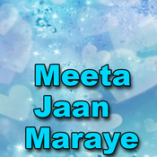 Meeta Jaan Maraye Songs