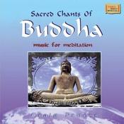 Sacred Chants Of Buddha Songs Download: Sacred Chants Of