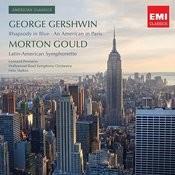 Gershwin: Rhapsody In Blue/An American In Paris; Gould: Latin-American Symphonette Songs