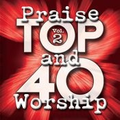 Top 40 Praise And Worship Vol. 2 Songs