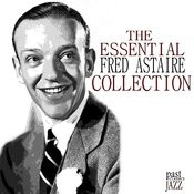 The Essential Fred Astaire Collection Songs