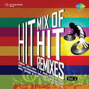 Hit Mix Of Hit Remixes Vol 2  Songs