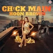 Chick Main Hoon  Brown Song