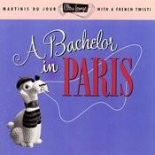 Ultra-Lounge / A Bachelor In Paris - Volume Ten Songs