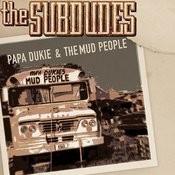 Papa Dukie & The Mud People Songs