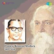 Pankaj Kumar Mullick - Tagore Songs  Songs