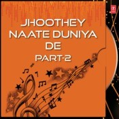 Jhoothey Naate Duniya De Part-2 Songs