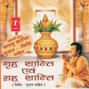 Griha Shanti,Graha Shanti Songs