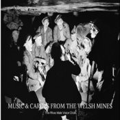 Music & Carols From The Welsh Mines Songs