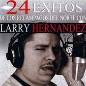 24 Exitos De Los Relampagos Del Norte Con Larry Hernandez, Vol. 1 Songs