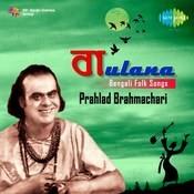 Baulana Folk Songs Of Prahlad Brahmachari Songs Download