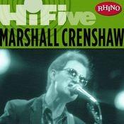 Rhino Hi-Five: Marshall Crenshaw Songs