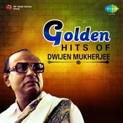 Golden Hits Of Dwijen Mukherjee Songs