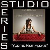 You're Not Alone [Studio Series Performance Track] Songs