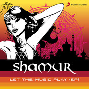Shamur let the music play song free download.