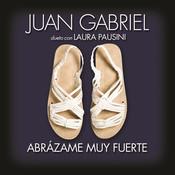 Abrázame Muy Fuerte Songs