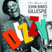 Dizzy The Music Of John Birks Gillespie Songs