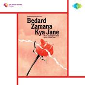 Bedard Zamana Kya Jane Songs