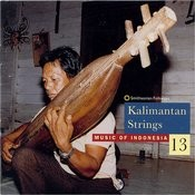 Music Of Indonesia, Vol.13: Kalimantan Strings Songs