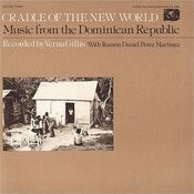 Music From The Dominican Republic, Vol.3: Cradle Of The New World Songs