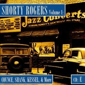 Shorty Rogers, Vol.1: Counce, Shank, Kessel, & More (CD E) Songs