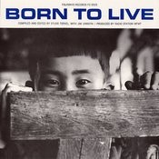Folkways Records Presents: Born To Live - Hiroshima (Recordings Of The Voices Of Many) Songs